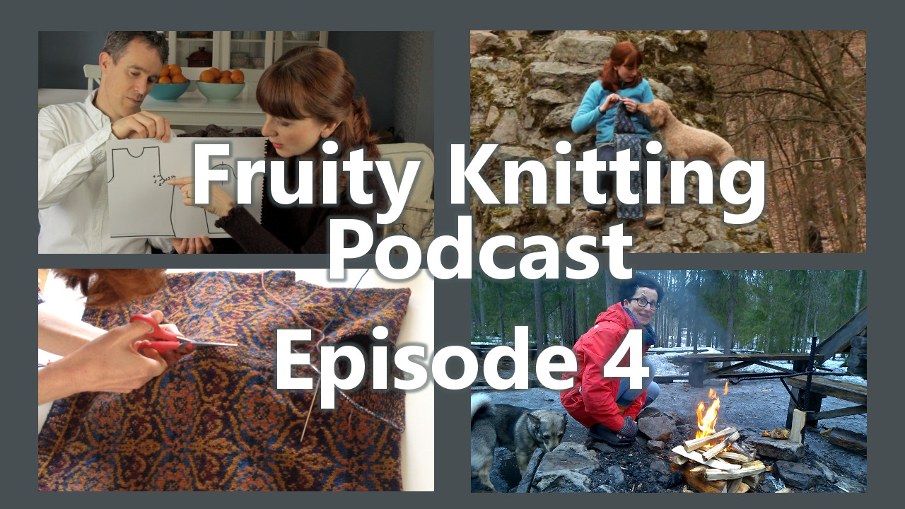 Fruity Knitting Podcast - Episode 4