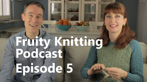 Cutting your knitting to fix your mistakes - Episode 5
