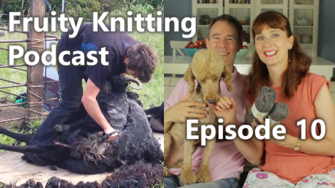 Fruity Knitting Podcast - Episode 10 - Click on the image to view