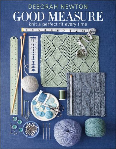 Good Measure: Knit a Perfect Fit Every Time, by Deborah Newton