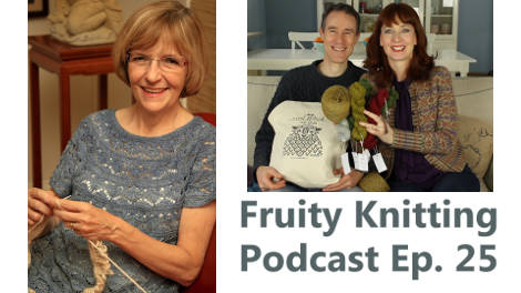 Fruity Knitting Podcast Episode 25 - Click on the image to play - Gayle Roehm - Instructor for Japanese Knitting