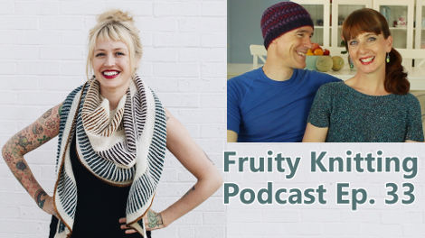 Fruity Knitting Podcast Episode 33 - Andrea Mowry