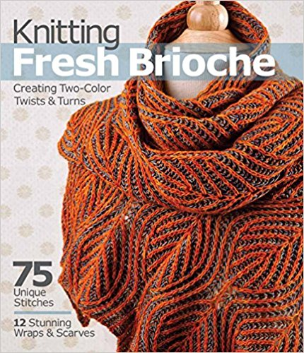 Nancy Marchant - Knitting Fresh Brioche: Creating two-color twists & turns