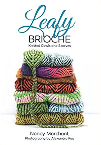 Nancy Marchant - Leafy Brioche: Knitted Cowls and Scarves