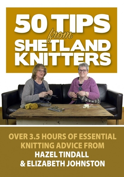 50 Tips from Shetland Knitters, by Hazel Tindall and Elizabeth Johnston