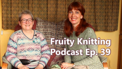 Shetland Wool Week 2017 - Fruity Knitting Podcast Episode 39