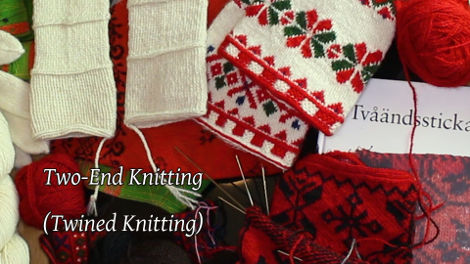 Karin Kahnlund introduces us to two-end or twined knitting
