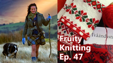 Fruity Knitting - Episode 47 - With Karin Kahnlund, Alison O'Neill, Pia Kammeborn and more!