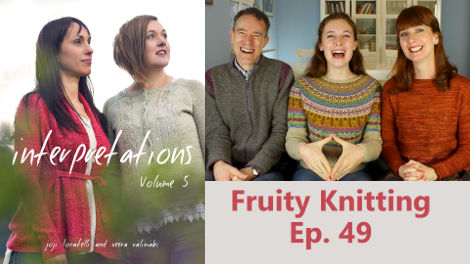 Veera Välimäki and Joji Locatelli - Interpretations Volume 5 - Fruity Knitting Episode 49