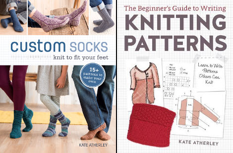 Books by Kate Atherley - Custom Socks and The Beginners Guide to Writing Knitting Patterns