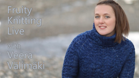 Veera Välimäki is our guest on Fruity Knitting Live in May