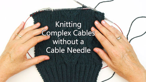 Knitting Complex Cables without a Cable Needle