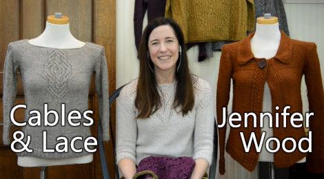 Episode 83 - Cables & Lace Jennifer Wood
