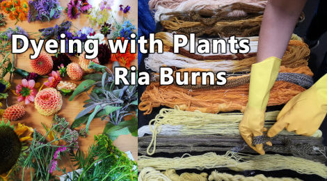 Episode 98 - Natural Dyeing with Ria Burns